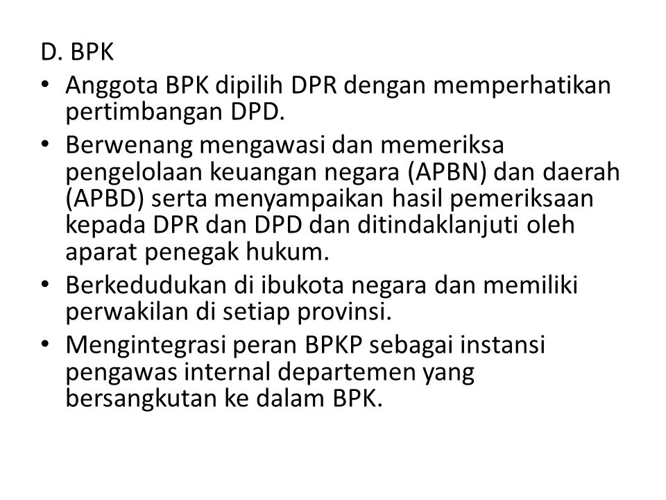 D. BPK Anggota BPK dipilih DPR dengan memperhatikan pertimbangan DPD.
