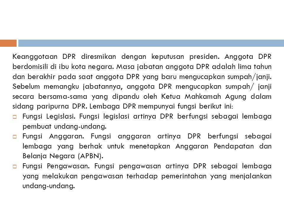 Keanggotaan DPR diresmikan dengan keputusan presiden