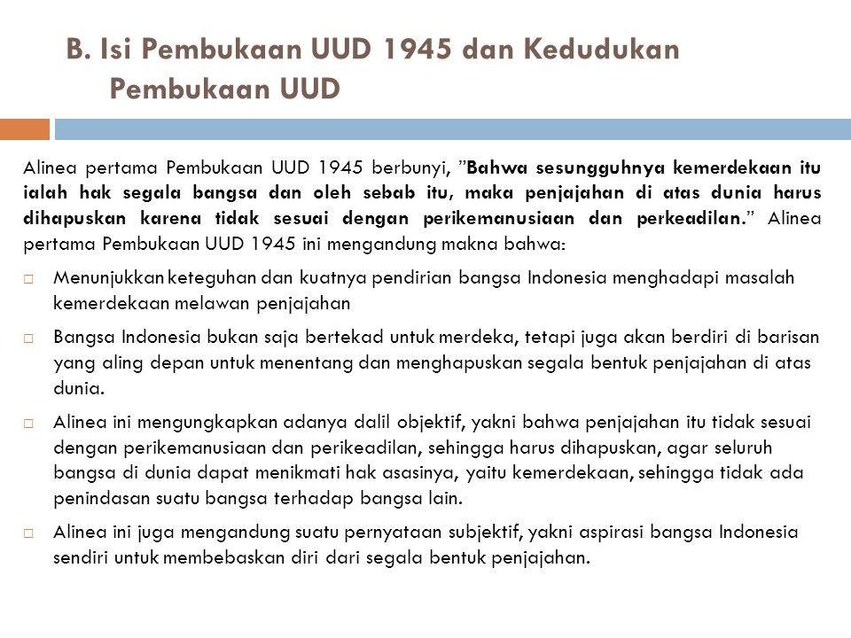 B. Isi Pembukaan UUD 1945 dan Kedudukan Pembukaan UUD