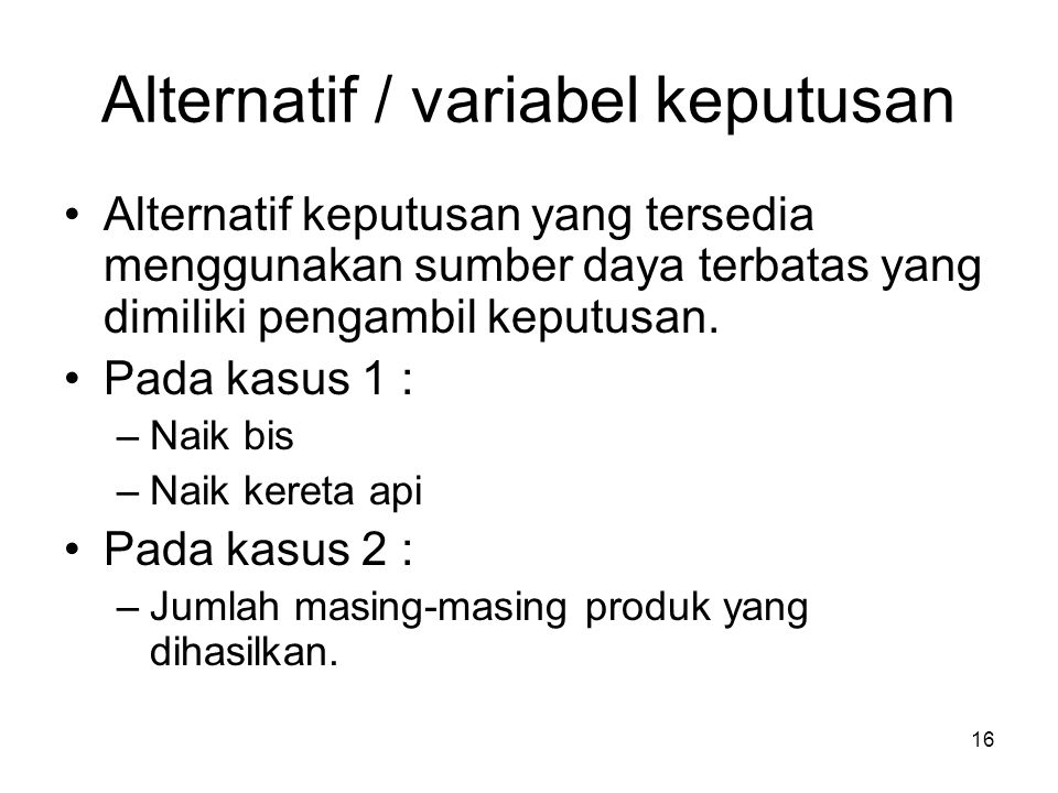 Alternatif / variabel keputusan