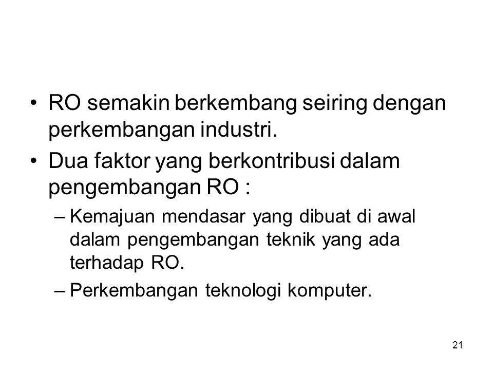 RO semakin berkembang seiring dengan perkembangan industri.
