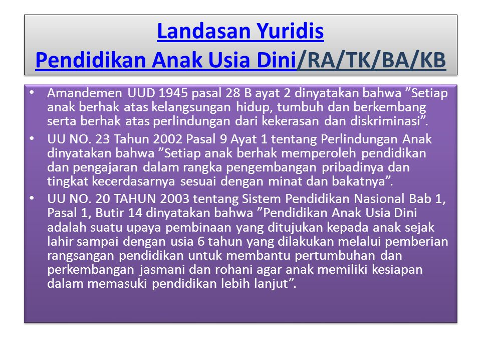 Landasan Yuridis Pendidikan Anak Usia Dini/RA/TK/BA/KB