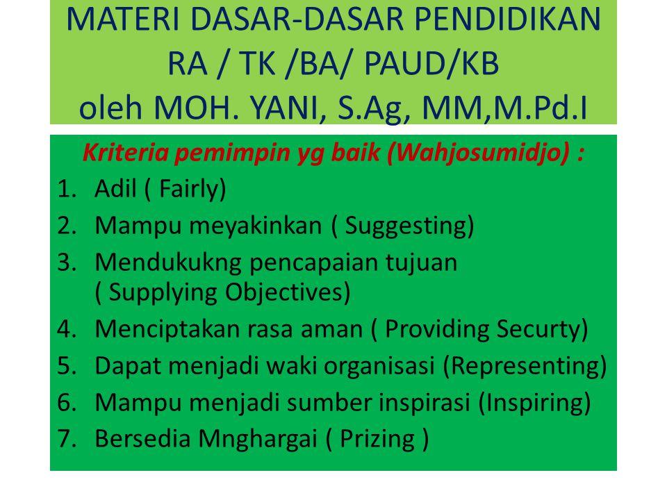 Kriteria pemimpin yg baik (Wahjosumidjo) :