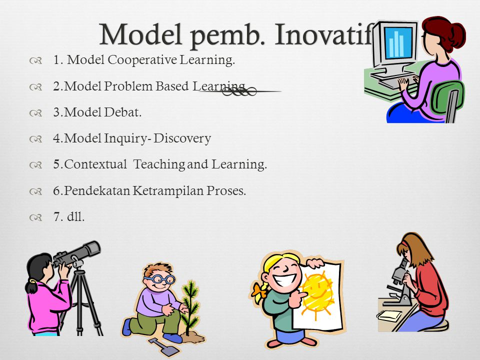 Model pemb. Inovatif. 1. Model Cooperative Learning.