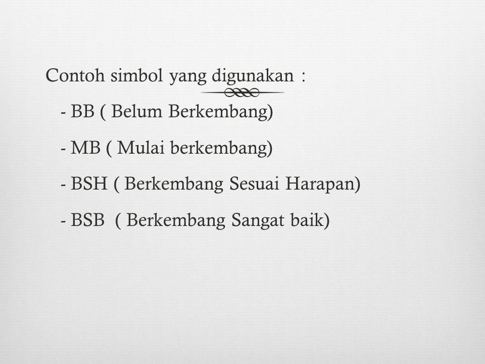 - BB ( Belum Berkembang) - MB ( Mulai berkembang)