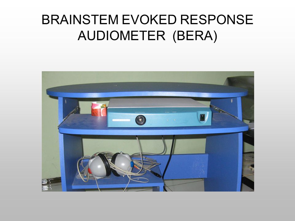 BRAINSTEM EVOKED RESPONSE AUDIOMETER (BERA)