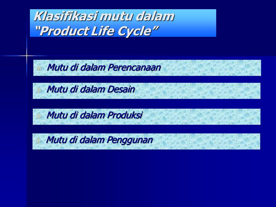 Klasifikasi mutu dalam Product Life Cycle