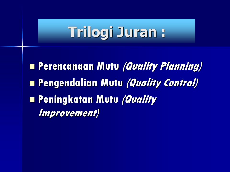 Trilogi Juran : Perencanaan Mutu (Quality Planning)