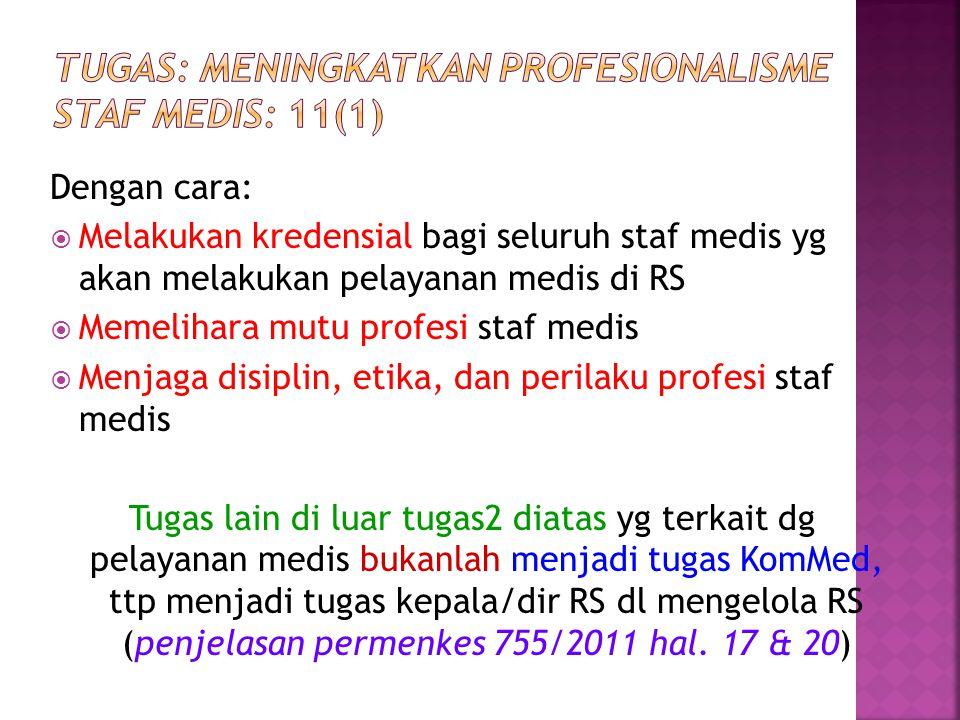 Tugas: meningkatkan profesionalisme staf medis: 11(1)