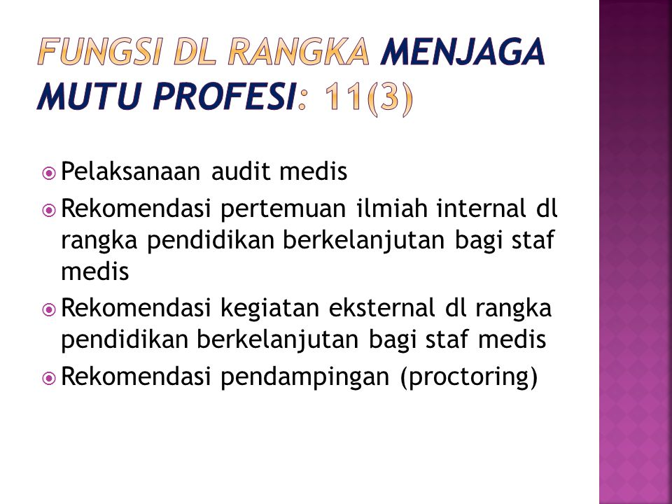 Fungsi dl rangka menjaga mutu profesi: 11(3)