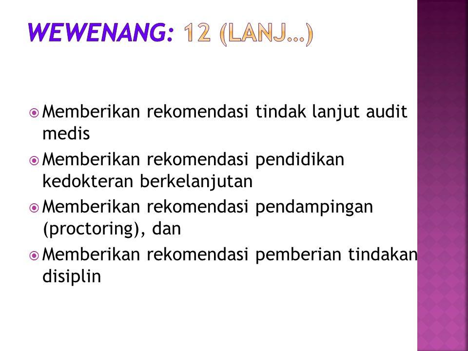 Wewenang: 12 (lanj…) Memberikan rekomendasi tindak lanjut audit medis