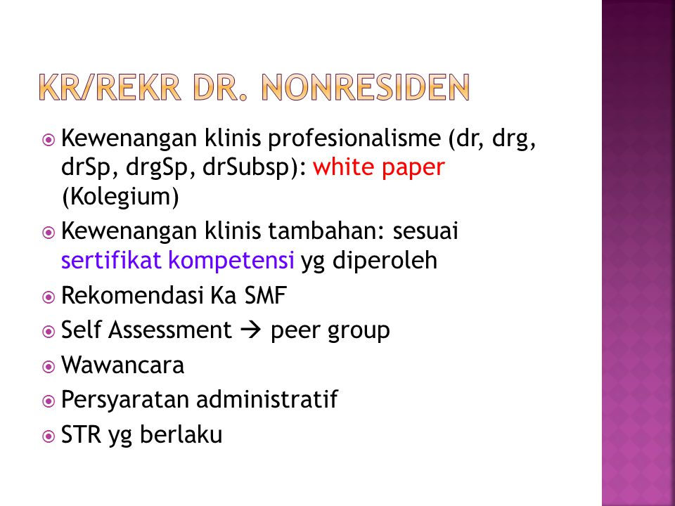 Kr/rekr Dr. nonresiden Kewenangan klinis profesionalisme (dr, drg, drSp, drgSp, drSubsp): white paper (Kolegium)