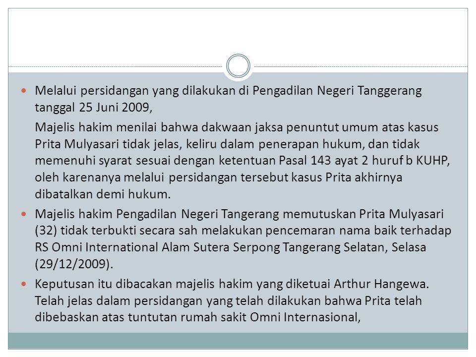 Melalui persidangan yang dilakukan di Pengadilan Negeri Tanggerang tanggal 25 Juni 2009,