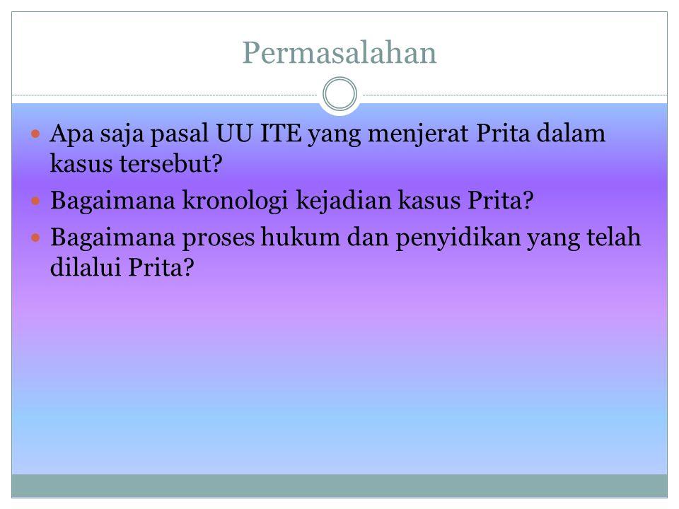 Permasalahan Apa saja pasal UU ITE yang menjerat Prita dalam kasus tersebut Bagaimana kronologi kejadian kasus Prita