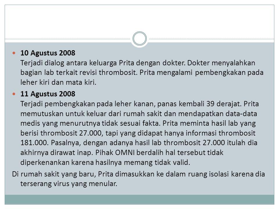 10 Agustus 2008 Terjadi dialog antara keluarga Prita dengan dokter