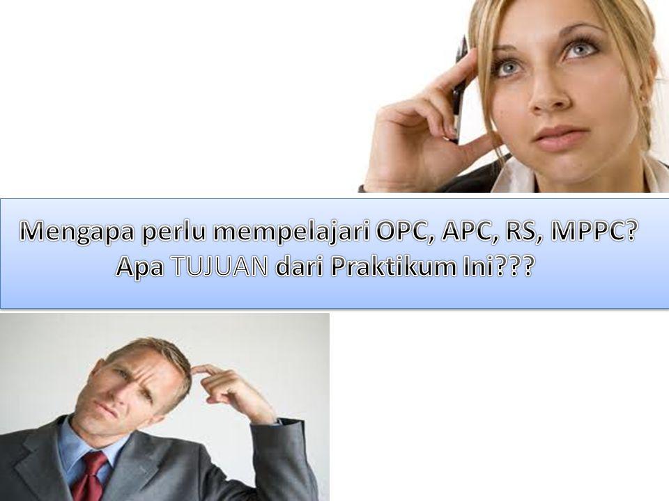 Mengapa perlu mempelajari OPC, APC, RS, MPPC