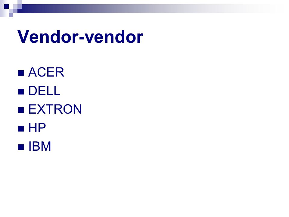 Vendor-vendor ACER DELL EXTRON HP IBM