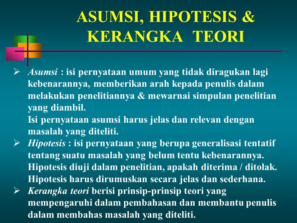 ASUMSI, HIPOTESIS & KERANGKA TEORI