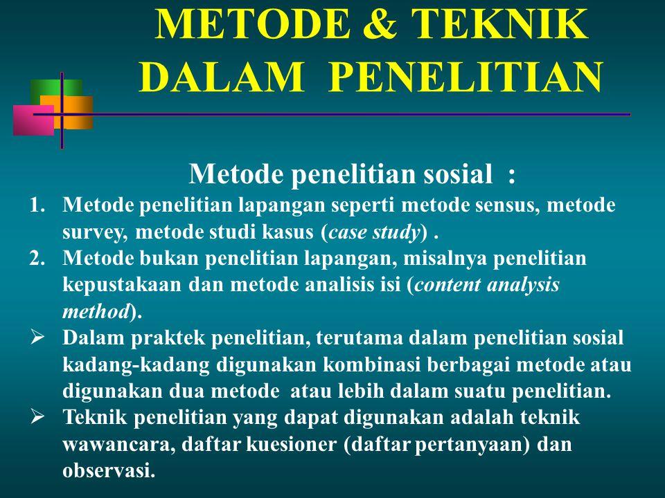 METODE & TEKNIK DALAM PENELITIAN
