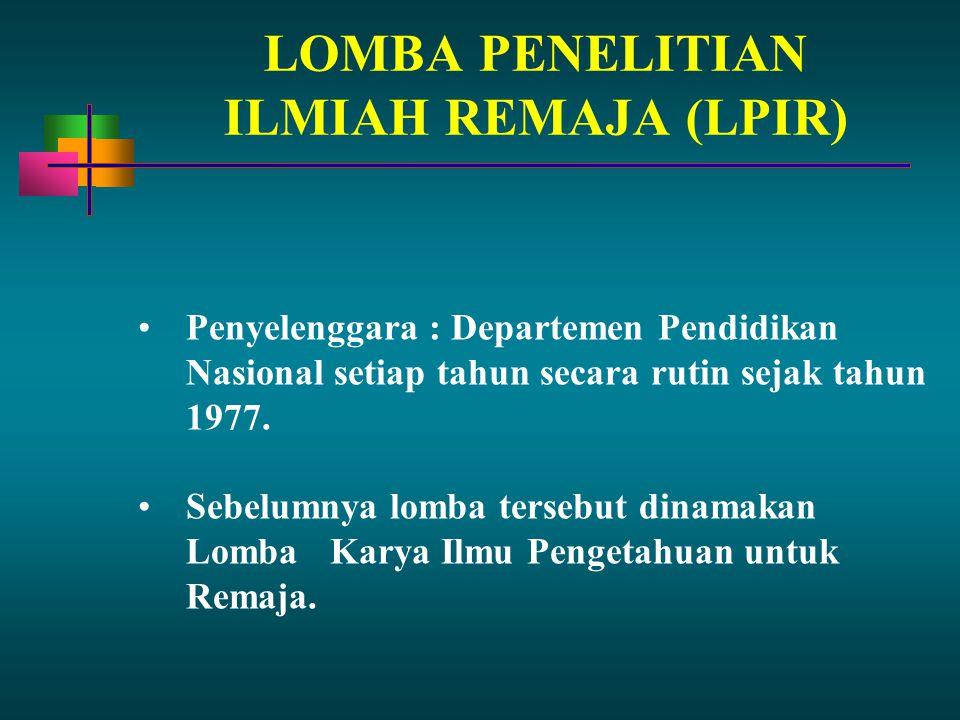 LOMBA PENELITIAN ILMIAH REMAJA (LPIR)