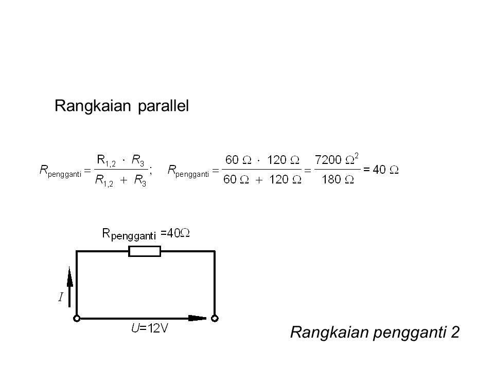 Rangkaian parallel Rangkaian pengganti 2