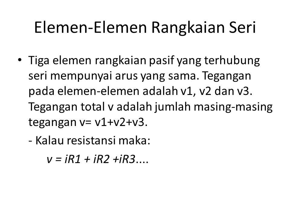Elemen-Elemen Rangkaian Seri