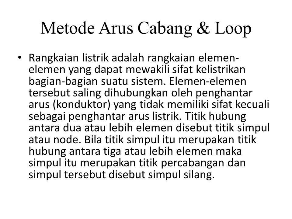 Metode Arus Cabang & Loop