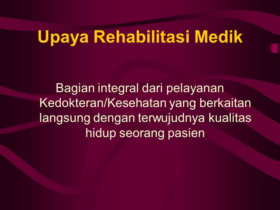 Upaya Rehabilitasi Medik