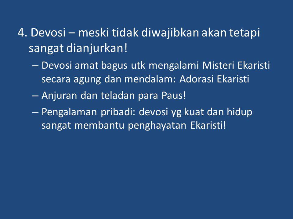 4. Devosi – meski tidak diwajibkan akan tetapi sangat dianjurkan!