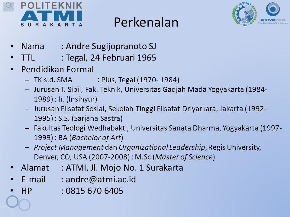 Perkenalan Nama : Andre Sugijopranoto SJ TTL : Tegal, 24 Februari 1965