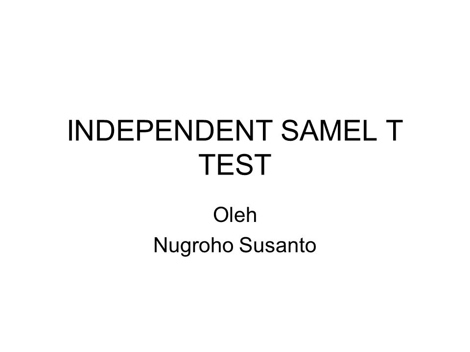 INDEPENDENT SAMEL T TEST