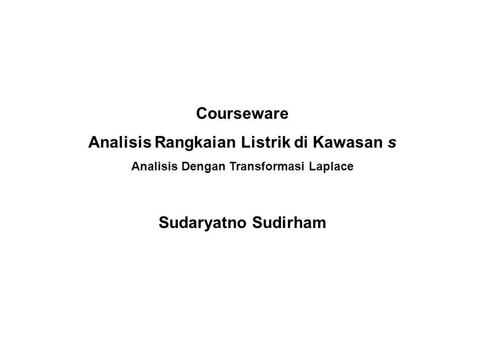 Courseware Analisis Rangkaian Listrik di Kawasan s Sudaryatno Sudirham