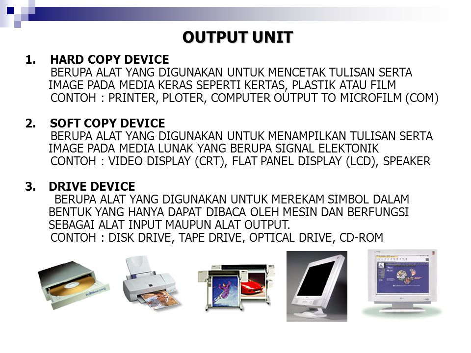OUTPUT UNIT 1. HARD COPY DEVICE