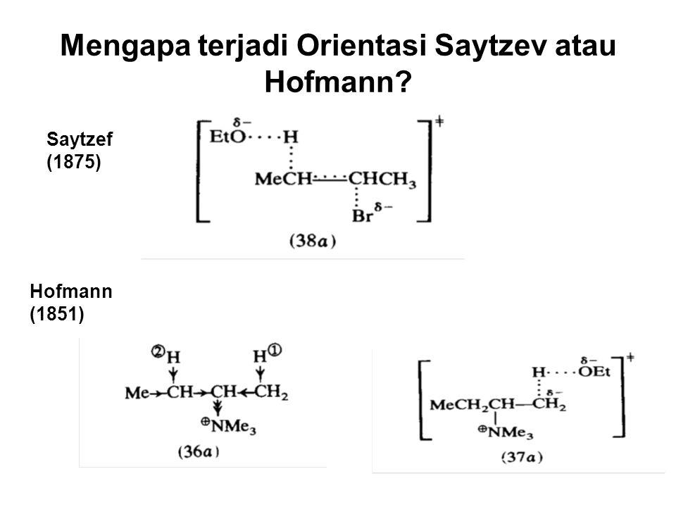 Mengapa terjadi Orientasi Saytzev atau Hofmann