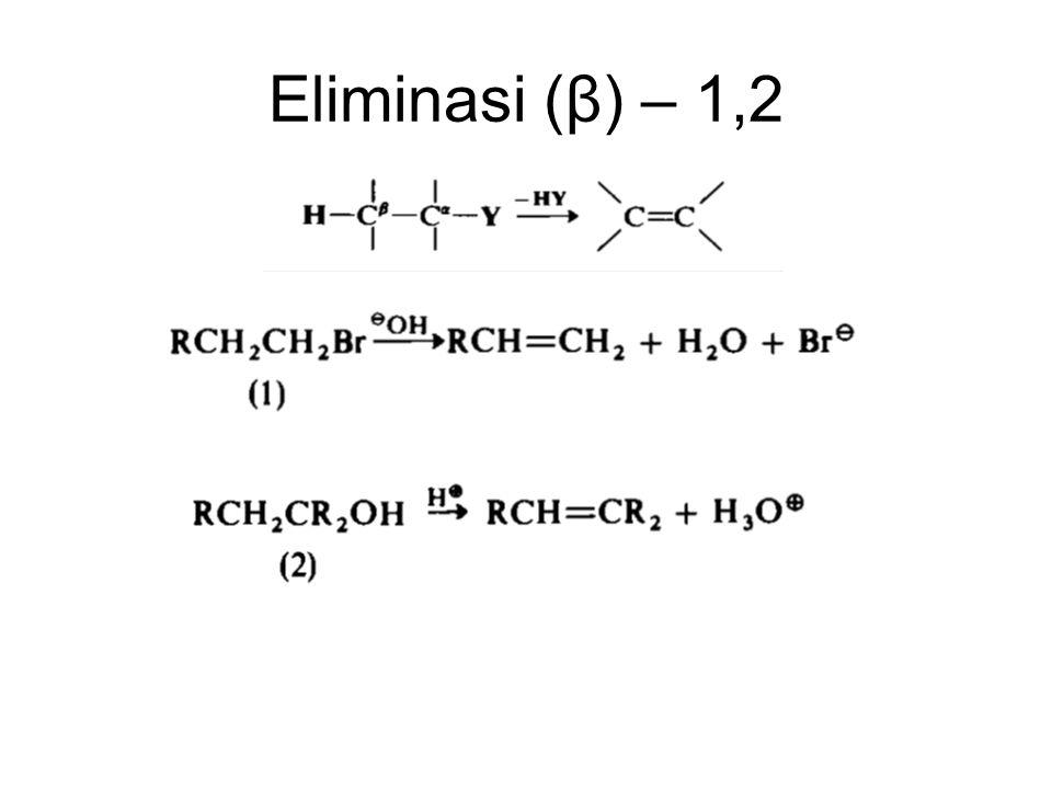 Eliminasi (β) – 1,2