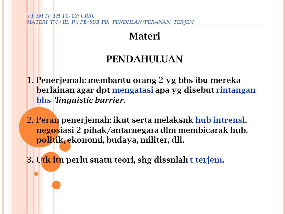 Materi PENDAHULUAN 1. Penerjemah: membantu orang 2 yg bhs ibu mereka