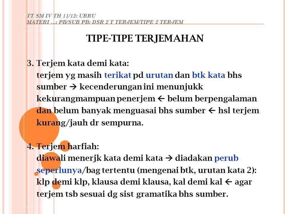 TIPE-TIPE TERJEMAHAN 3. Terjem kata demi kata:
