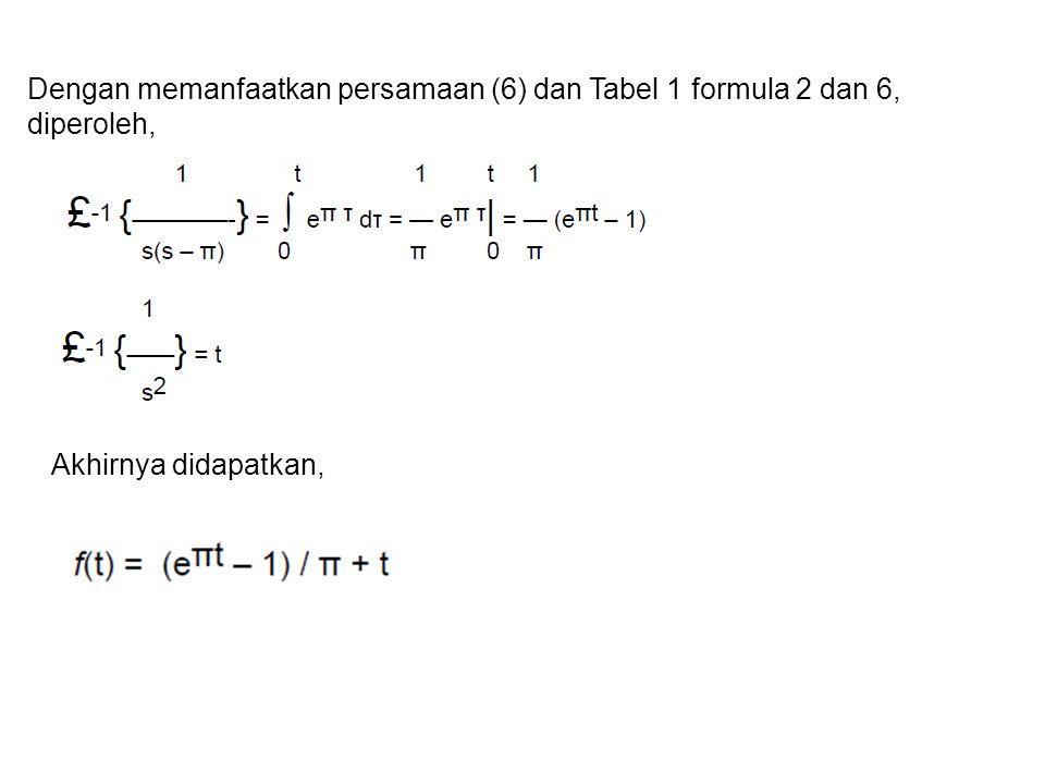 Dengan memanfaatkan persamaan (6) dan Tabel 1 formula 2 dan 6, diperoleh,