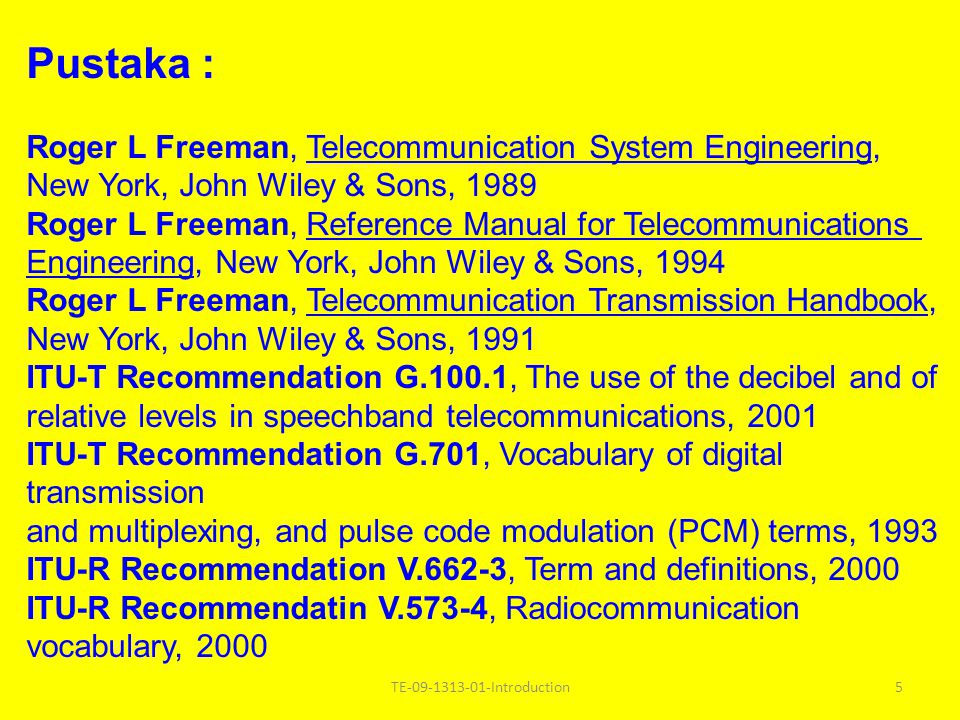 Pustaka : Roger L Freeman, Telecommunication System Engineering,