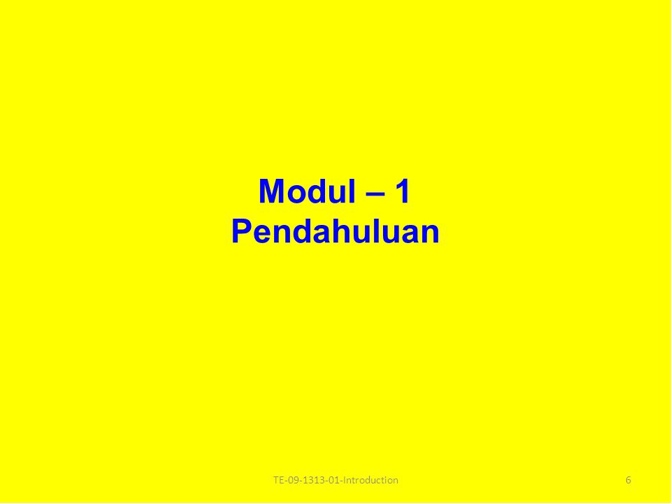 Modul – 1 Pendahuluan TE-09-1313-01-Introduction