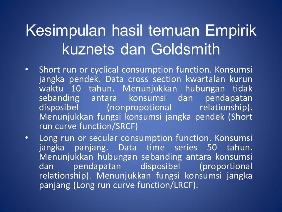 Kesimpulan hasil temuan Empirik kuznets dan Goldsmith