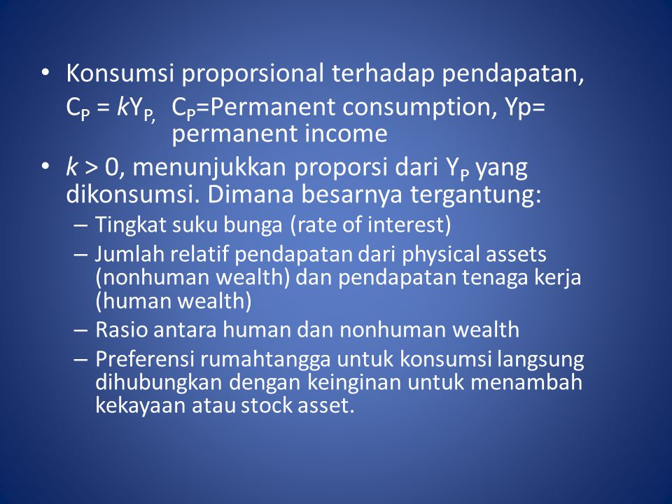 Konsumsi proporsional terhadap pendapatan,