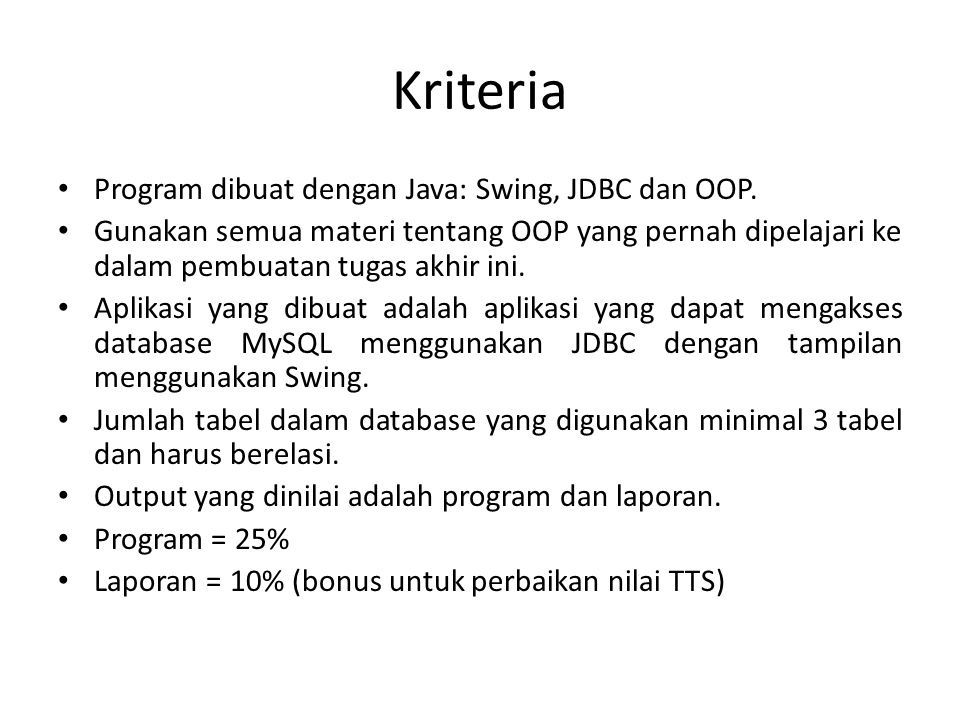 Kriteria Program dibuat dengan Java: Swing, JDBC dan OOP.