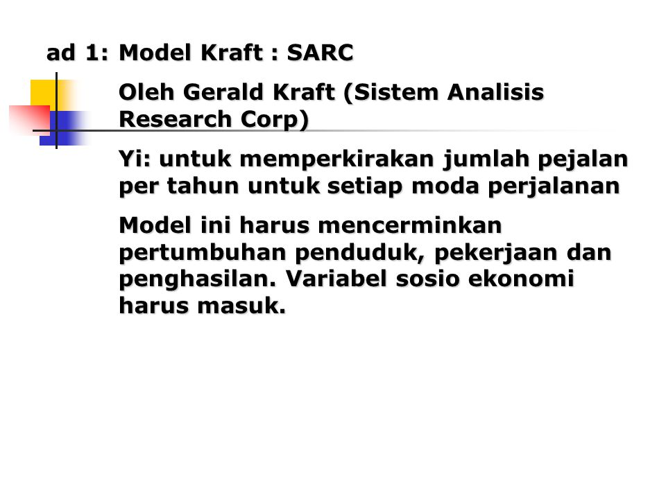 ad 1: Model Kraft : SARC Oleh Gerald Kraft (Sistem Analisis Research Corp)