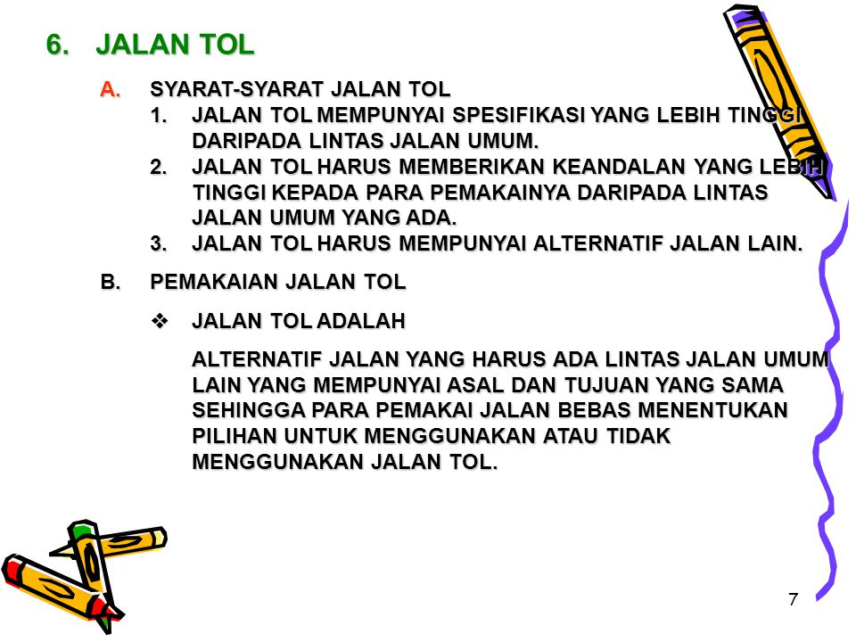 6. JALAN TOL A. SYARAT-SYARAT JALAN TOL