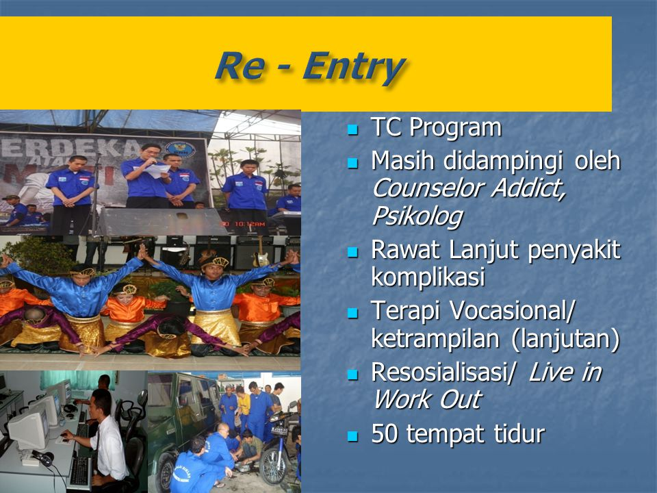 Re - Entry TC Program Masih didampingi oleh Counselor Addict, Psikolog