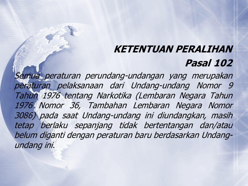 KETENTUAN PERALIHAN Pasal 102