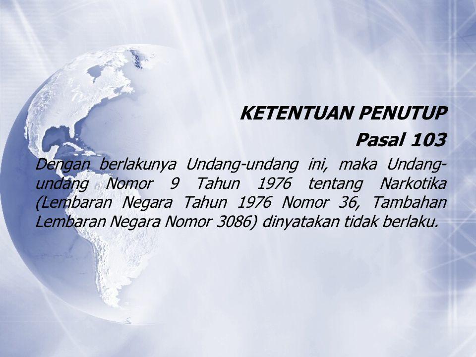 KETENTUAN PENUTUP Pasal 103.