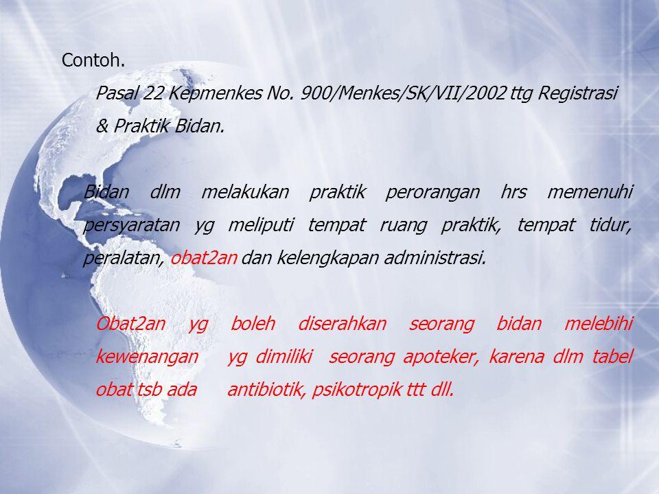 Contoh. Pasal 22 Kepmenkes No. 900/Menkes/SK/VII/2002 ttg Registrasi & Praktik Bidan.