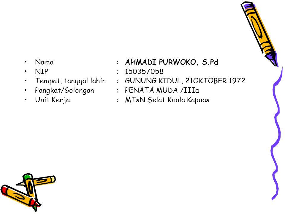 Nama : AHMADI PURWOKO, S.Pd